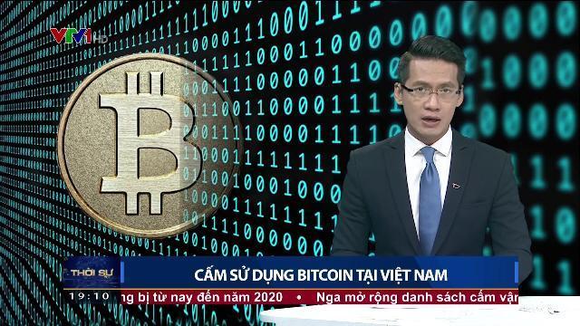Nghiêm cấm sử dụng Bitcoin tại Việt Nam