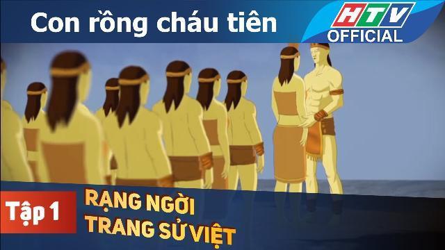 Rạng ngời trang sử Việt | Con rồng cháu tiên | Tập 1