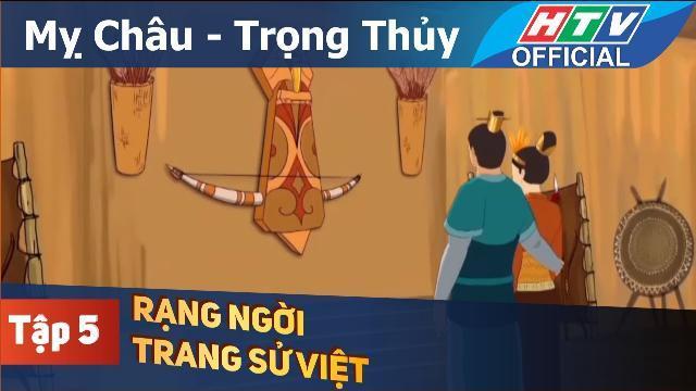 Rạng ngời trang sử Việt | Mỵ Châu - Trọng Thủy | Tập 5