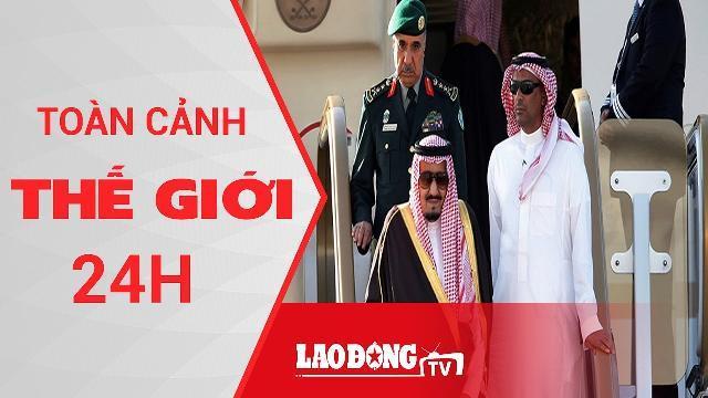 Thế giới 24h: Vua Ả Rập Xê út mang 459 tấn hành lý cùng 600 tùy tùng thăm Indonesia