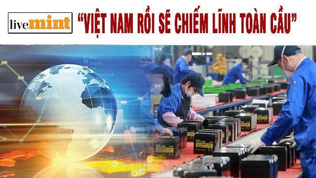 """LiveMint: """"Việt Nam rồi sẽ chiếm lĩnh toàn cầu"""""""