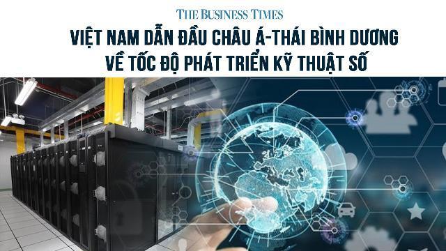 Business Times: Việt Nam dẫn đầu châu Á-Thái Bình Dương về tốc độ phát triển kỹ thuật số