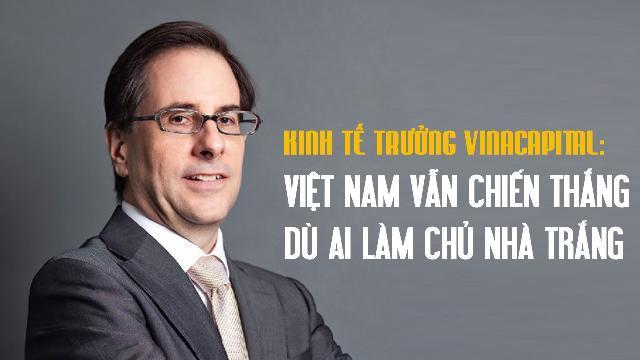 Kinh tế trưởng VinaCapital: Việt Nam vẫn chiến thắng dù ai làm chủ Nhà Trắng
