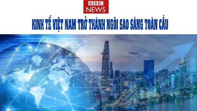 BBC News: Kinh tế Việt Nam trở thành ngôi sao sáng toàn cầu