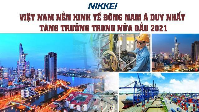 Nikkei: VN nền kinh tế Đông Nam Á duy nhất tăng trưởng trong nửa đầu 2021