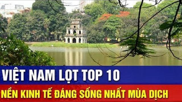 Bloomberg: Việt Nam Lọt Top 10 Nền Kinh Tế Đáng Sống Nhất Mùa Dịch