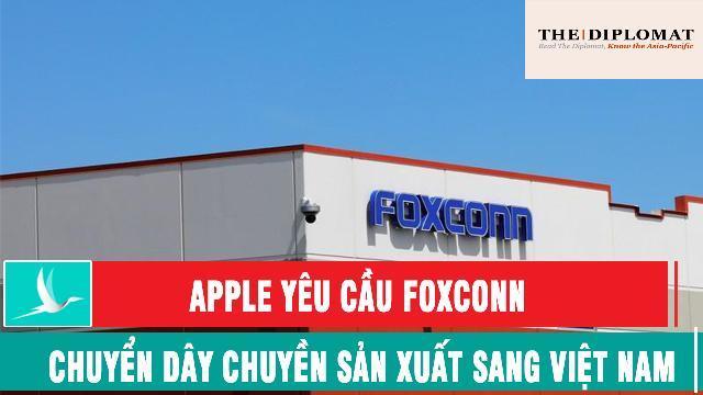 Diplomat Apple yêu cầu Foxconn chuyển dây chuyền sản xuất sang Việt Nam