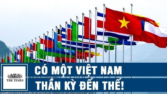 The Times: Có một Việt Nam thần kỳ đến thế!