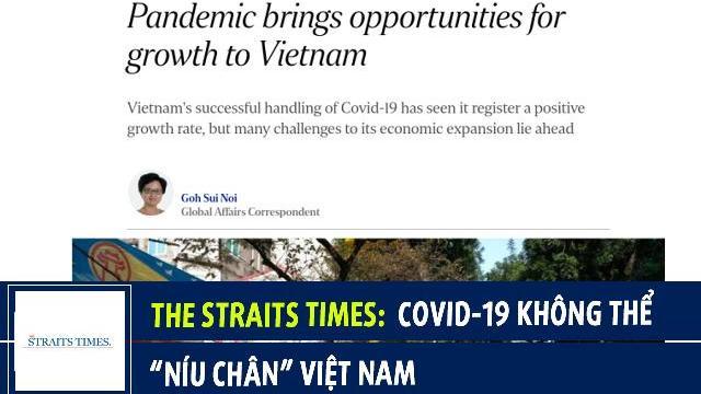 """The Straits Times: Covid-19 không thể """"níu chân"""" Việt Nam"""