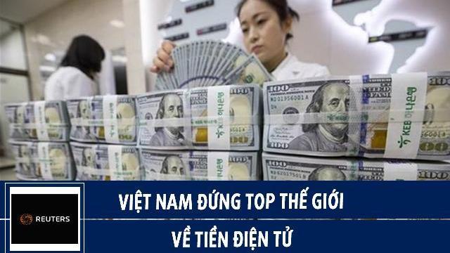 Reuters: Việt Nam đứng top thế giới về tiền điện tử