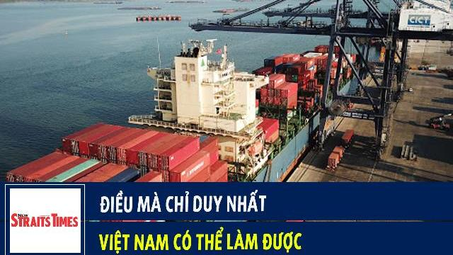 New Straits Times: Điều mà chỉ duy nhất Việt Nam có thể làm được