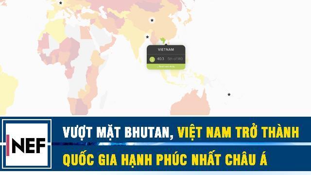 Vượt mặt Bhutan, Việt Nam trở thành quốc gia hạnh phúc nhất Châu Á