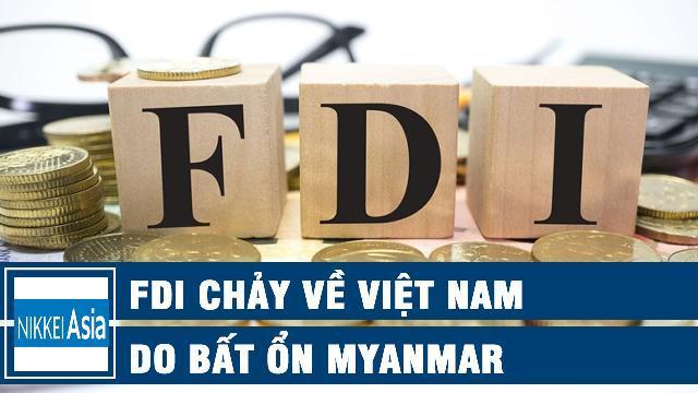 Nikkei Asia Review FDI chảy về Việt Nam do bất ổn Myanmar