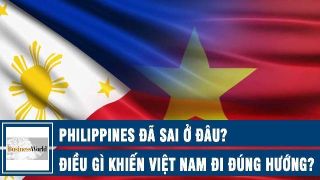 BusinessWorld: Philippines đã sai ở đâu? Điều gì khiến Việt Nam đi đúng hướng?