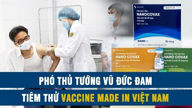 Phó thủ tướng Vũ Đức Đam tiêm thử vaccine Made in Vietnam