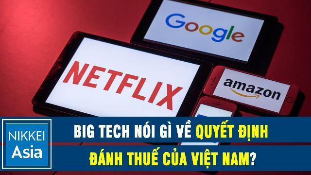 Nikkei: Big Tech nói gì về quyết định đánh thuế của Việt Nam