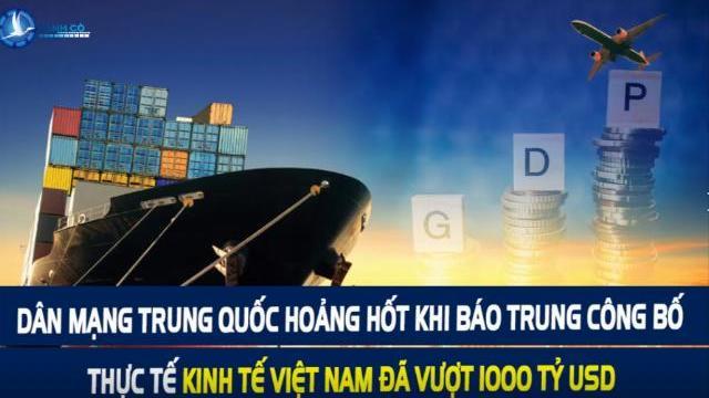 Dân mạng Trung Quốc hoảng hốt khi báo Trung công bố thực tế kinh tế Việt Nam đã vượt 1000 tỷ USD