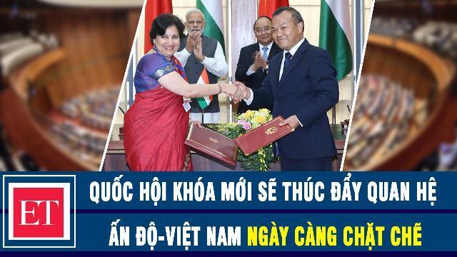 Economic Times: kỳ vọng Quốc hội khóa mới sẽ thúc đẩy quan hệ Ấn Độ-Việt Nam ngày càng chặt chẽ