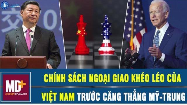 Modern Diplomacy: Chính sách ngoại giao khéo léo của Việt Nam trong bối cảnh căng thẳng Mỹ-Trung