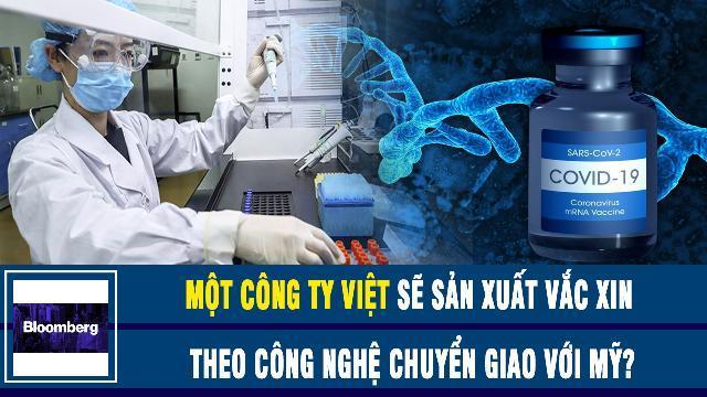 Một công ty Việt sẽ sản xuất vắc xin theo công nghệ chuyển giao với Mỹ ?