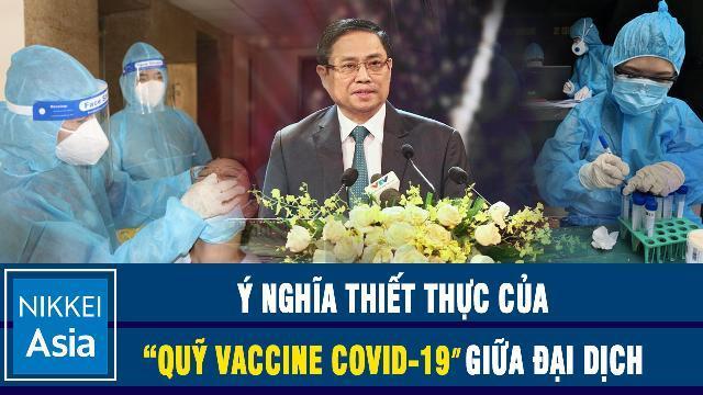 """Nikkei Asia Review: Ý nghĩa thiết thực của """"Quỹ Vaccine Covid-19″giữa đại dịch"""