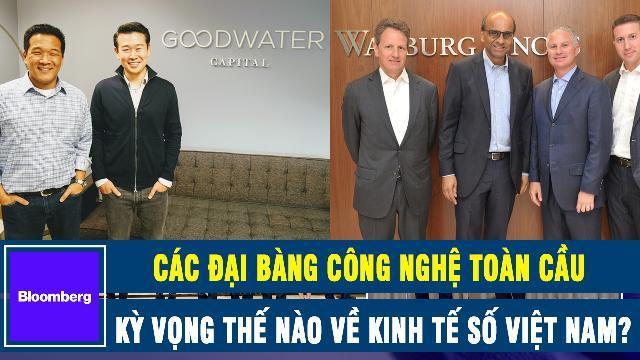 Bloomberg: Các đại bàng công nghệ toàn cầu kỳ vọng thế nào về kinh tế số Việt Nam
