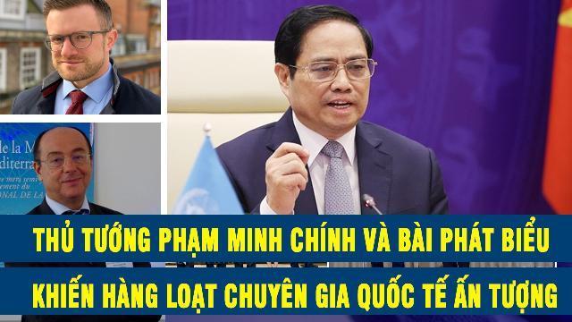 Thủ tướng Phạm Minh Chính và bài phát biểu khiến hàng loạt chuyên gia quốc tế ấn tượng