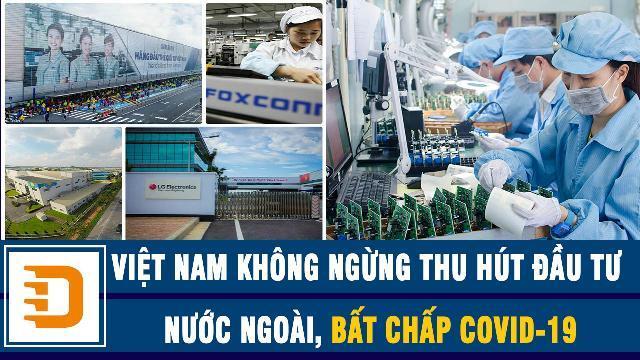 DigiTimes: Việt Nam vẫn không ngừng thu hút đầu tư nước ngoài, bất chấp thách thức từ Covid-19