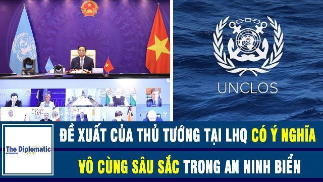 The Diplomatic Society: Đề xuất của Thủ tướng Phạm Minh Chính tại LHQ có ý nghĩa vô cùng sâu sắc trong vấn đề an ninh biển