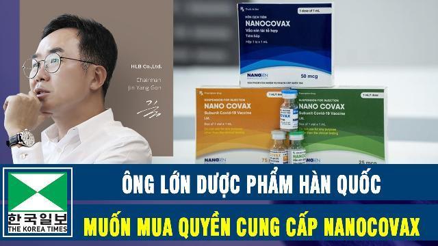 Ông lớn dược phẩm Hàn Quốc muốn mua quyền cung cấp Nanocovax trên toàn cầu