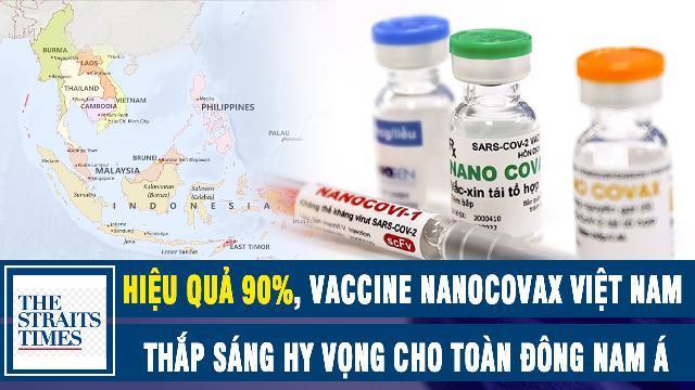 New Straits Times: Hiệu quả 90%, vaccine Nanocovax Việt Nam thắp sáng hy vọng cho toàn Đông Nam Á