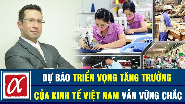 ASEAN Strategy Group Limited dự báo triển vọng tăng trưởng của kinh tế Việt Nam vẫn vững chắc