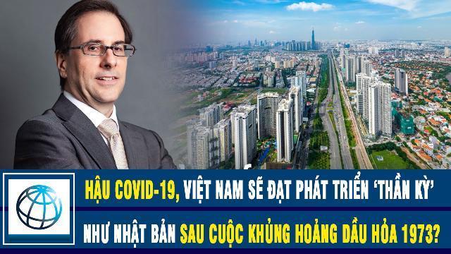 Chuyên gia kinh tế Hậu Covid-19, Việt Nam sẽ đạt phát triển 'thần kỳ' như Nhật Bản sau cuộc khủng hoảng dầu hỏa 1973