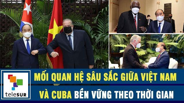 Báo Venezuela: Mối quan hệ sâu sắc giữa Việt Nam và Cuba bền vững theo thời gian