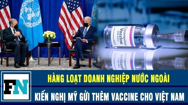 Báo Mỹ: Hàng loạt doanh nghiệp nước ngoài kiến nghị Mỹ gửi thêm vaccine cho Việt Nam