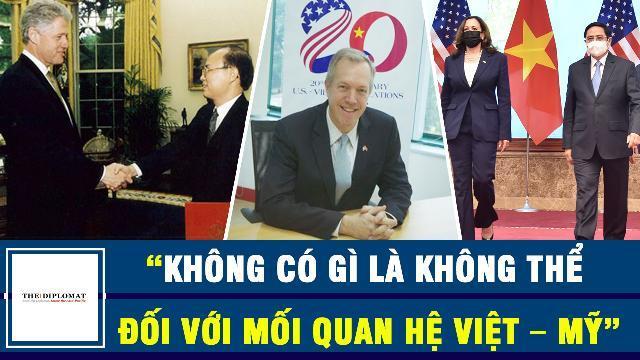 """Diplomat: """"Không có gì là không thể đối với mối quan hệ Việt – Mỹ"""""""