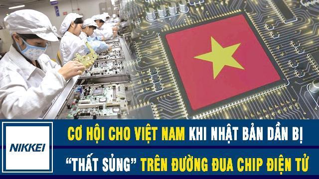 """Cơ hội cho Việt Nam khi Nhật Bản dần bị """"thất sủng"""" trên đường đua chip điện tử"""
