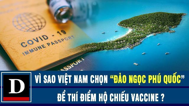 """Diplomat phân tích lí do vì sao Việt Nam chọn""""đảo ngọc Phú Quốc"""" để thí điểm hộ chiếu vaccine"""