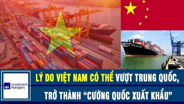 """Chuyên gia Singapore phân tích lý do Việt Nam có thể vượt Trung Quốc, trở thành """"cường quốc xuất khẩu"""""""