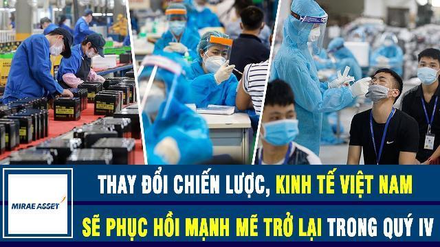 Mirae Asset: Thay đổi chiến lược, kinh tế Việt Nam sẽ phục hồi mạnh mẽ trở lại trong quý IV