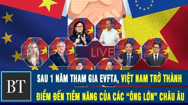 """Business Times: Sau 1 năm tham gia EVFTA, Việt Nam trở thành điểm đến tiềm năng của các """"ông lớn"""" Châu Âu"""
