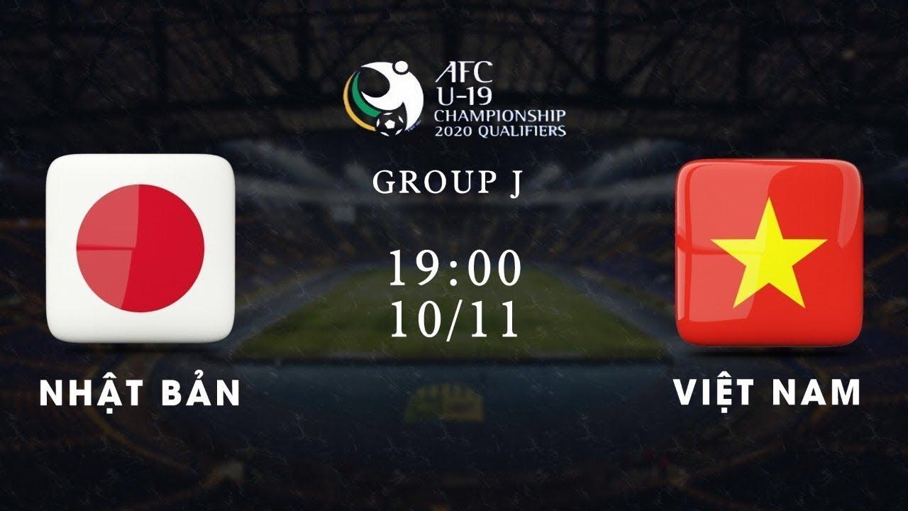 Nhật Bản - Việt Nam | Bảng J vòng loại giải U19 châu Á 2020