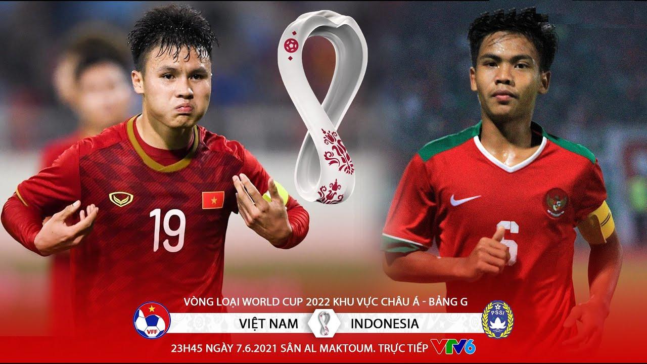 Trực tiếp Việt Nam - Indonesia vòng loại World Cup 2022