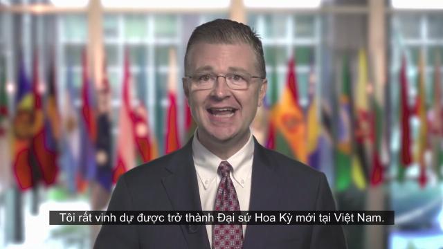 Tân Đại sứ Hoa Kỳ tại Việt Nam giới thiệu bản thân bằng tiếng Việt