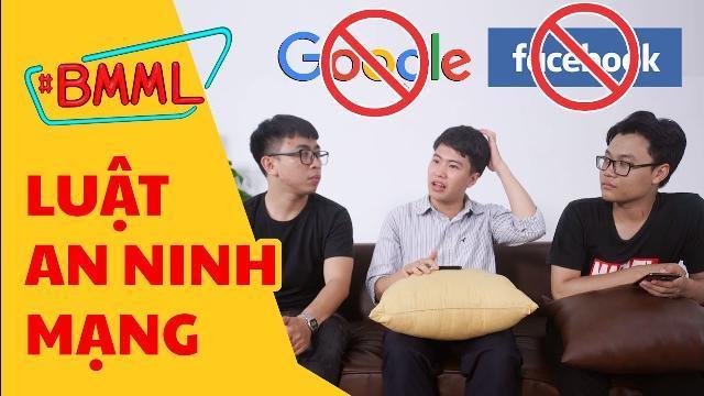 Luật an ninh mạng sẽ chặn Facebook, Google? Nhằm rồi