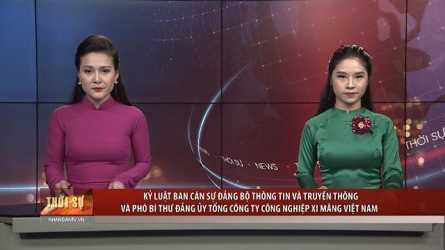 Kỷ luật Ban cán sự đảng Bộ TT&TT và Phó Bí thư Đảng ủy Tổng Công ty Công nghiệp xi măng Việt Nam
