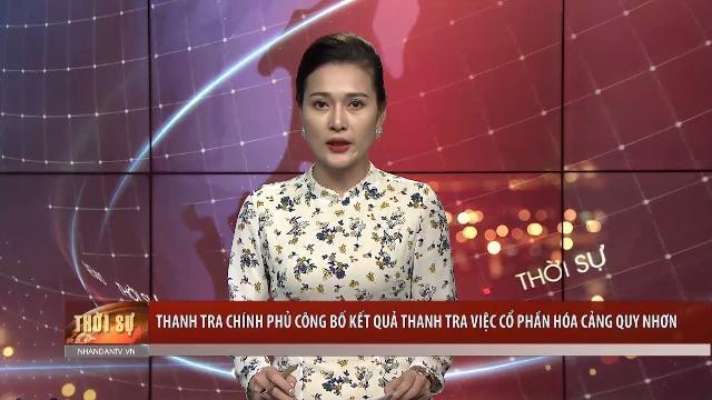 Thanh tra Chính phủ công bố kết quả thanh tra việc cổ phần hóa cảng Quy Nhơn