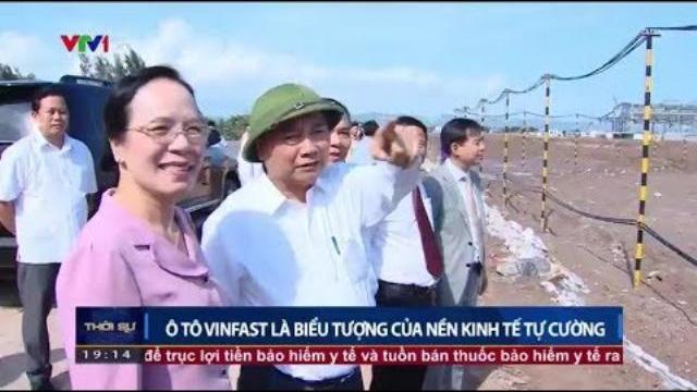 Thủ tướng Nguyễn Xuân Phúc thăm Nhà máy sản xuất ô tô Vinfast