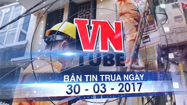 Bản tin VnTube sáng ngày 30-03-2017: EVN tăng chi phí gần 4.700 tỷ: Tăng giá điện là chắc chắn!