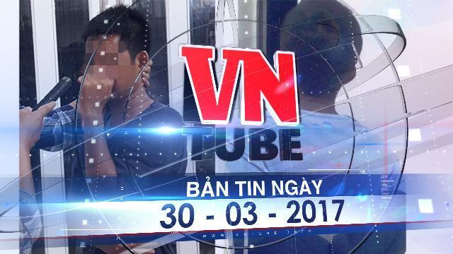 Bản tin VnTube ngày 30-03-2017: Bóc trần đường dây bán lao động đi biển